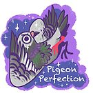 Pigeon Perfection by ProfessorBees