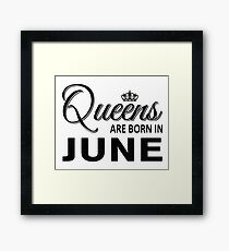 Queens Are Born In June Framed Print