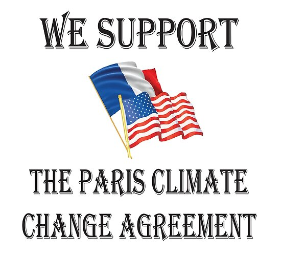 We Support The Paris Climate Change Agreement Posters By Swissdevil
