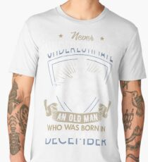 Never Underestimate an Old Man who was Born in December T-shirt Men's Premium T-Shirt