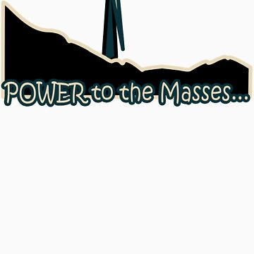 Power to the Masses by bchrisdesigns