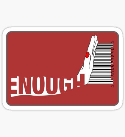 Enough Sticker