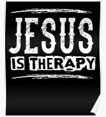 Jesus Is Therapy - Christian Faith Saying  Poster