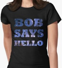 Bob Says Hello  Women's Fitted T-Shirt