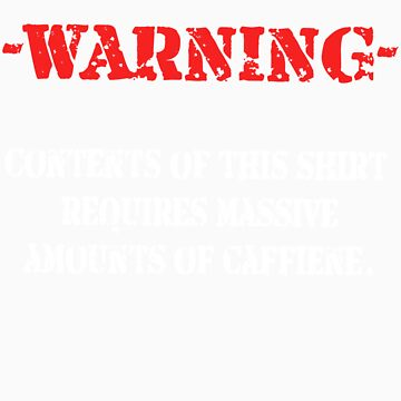 Caffiene Warning by CharlieTango