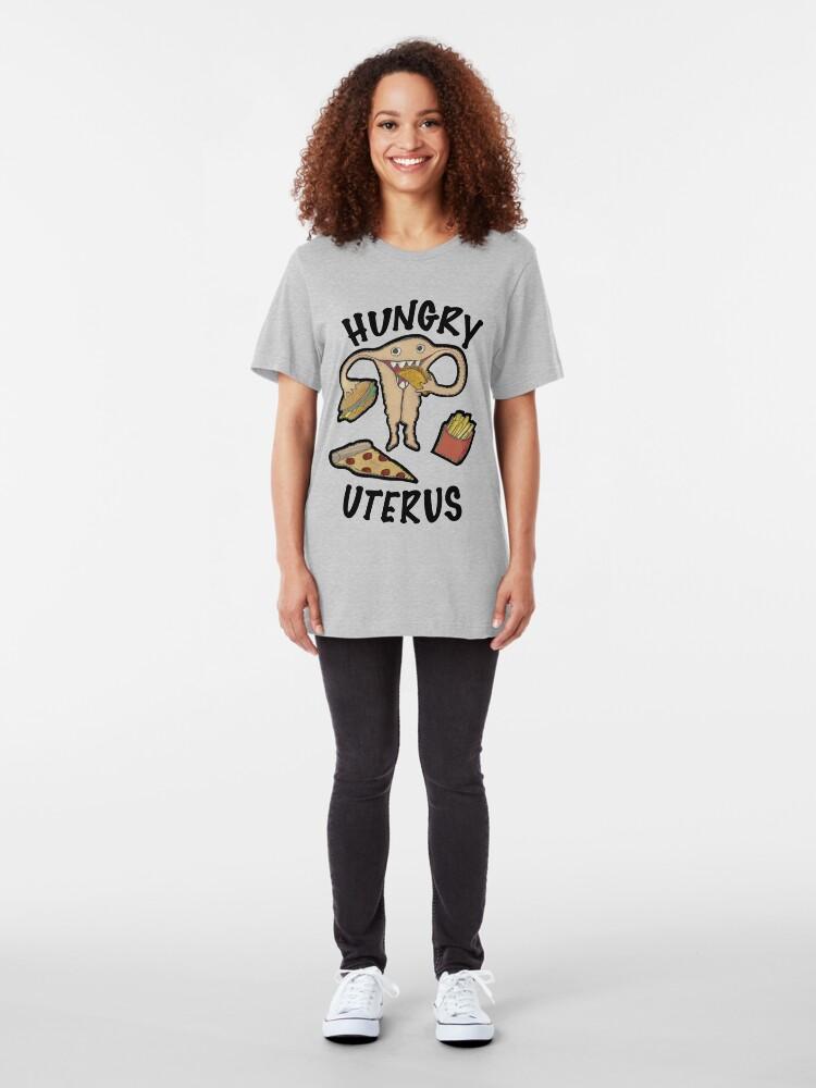 Alternate view of Hungry Uterus Slim Fit T-Shirt