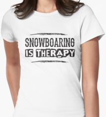 Snowboarding Is Therapy - Winter Sports Snow  Womens Fitted T-Shirt