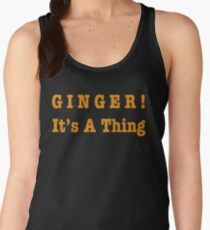 GINGER! It's A Thing Women's Tank Top