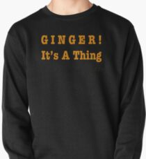 GINGER! It's A Thing Pullover