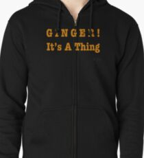 GINGER! It's A Thing Zipped Hoodie