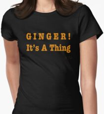 GINGER! It's A Thing Women's Fitted T-Shirt
