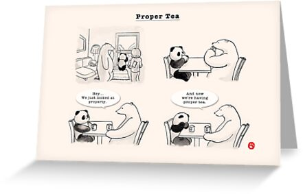 Proper Tea by Panda And Polar Bear