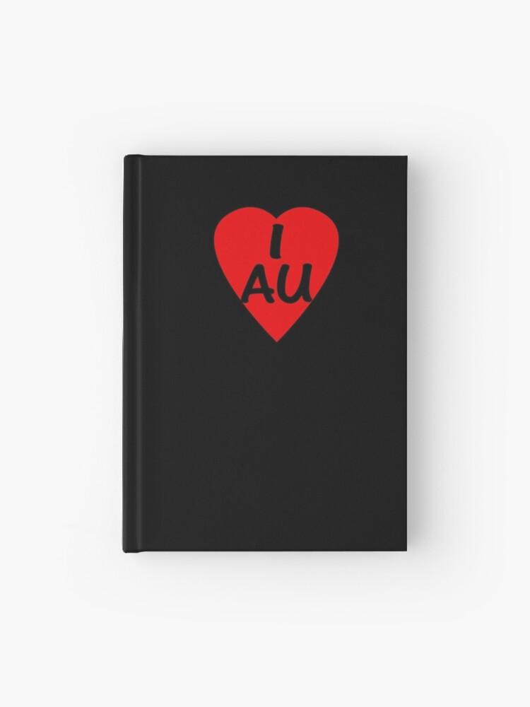 I Love Australia - Country Code AU T-Shirt & Sticker | Hardcover Journal