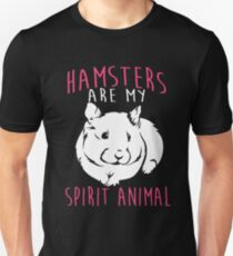 Hamsters Are My Spirit Animal T-Shirt