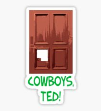 Cowboys, Ted! Sticker