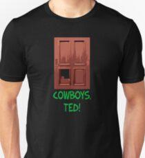 Cowboys, Ted! Unisex T-Shirt