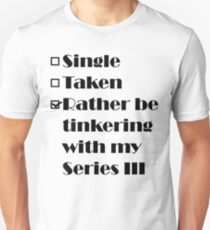 Rather be tinkering with my Series 3 T-Shirt