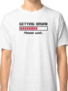 Getting Drunk Please Wait Loading Bar Classic T-Shirt