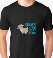 Relax I've Goat This - Funny Goat Farmer Pet Lover T-Shirt