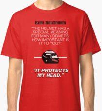 """Kimi Raikkonen - """"It protects my head."""" Classic T-Shirt"""