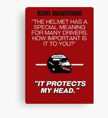 """Kimi Raikkonen - """"It protects my head."""" Canvas Print"""