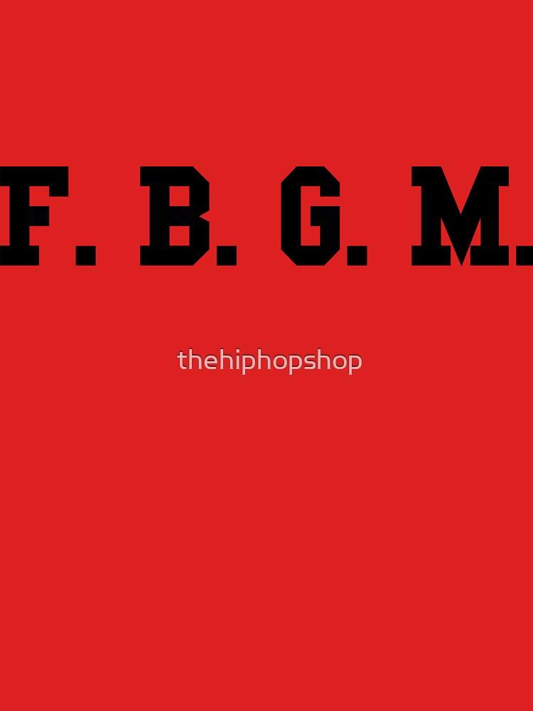 F. B. G. M. - Black by thehiphopshop