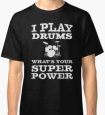 Camiseta clásica Yo toco batería Cuál es tu súper poder | Batería