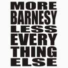 More Barnesy Less Everything Else - BLACK by ODN Apparel