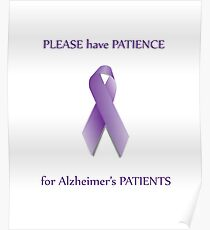 Please Have Patience for Alzheimer's Patients Poster