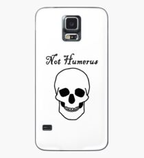 Not Humerus Case/Skin for Samsung Galaxy