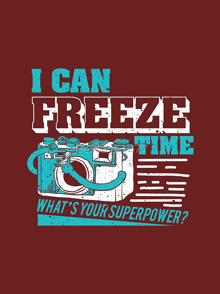 I Can Freeze Time... What's Your Super Power? by Bernard-1977