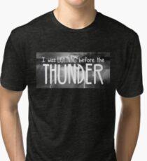Thunder - Imagine Dragons lyrics Tri-blend T-Shirt