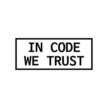 In Code We Trust by lukassfr