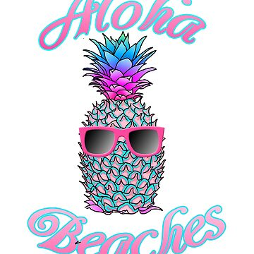 Tropical Pineapple Aloha Beaches by BailoutIsland