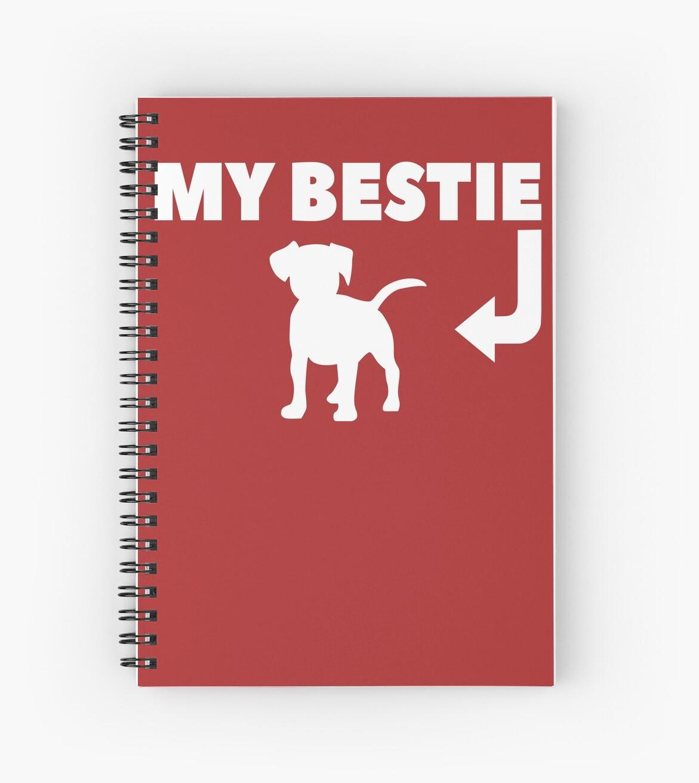My Dog is my bestie  by OURFAMILYWORLD