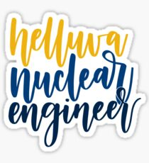 Helluva Nuclear Engineer Sticker