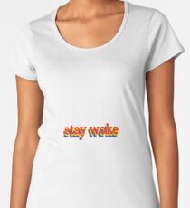 Stay Woke Graphic Women's Premium T-Shirt