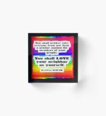 Love Your Neighbor As Your Self -Leviticus, Rainbo Acrylic Block