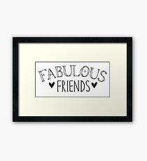Fabulous friends Framed Print
