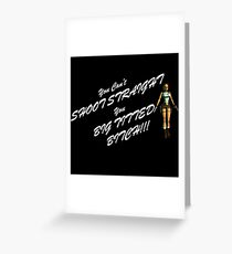 shoot straight Greeting Card
