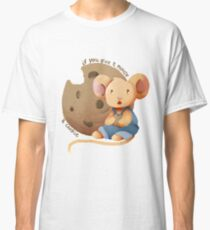 If You Give a Mouse a Cookie Classic T-Shirt