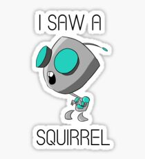 I saw a squirrel Sticker