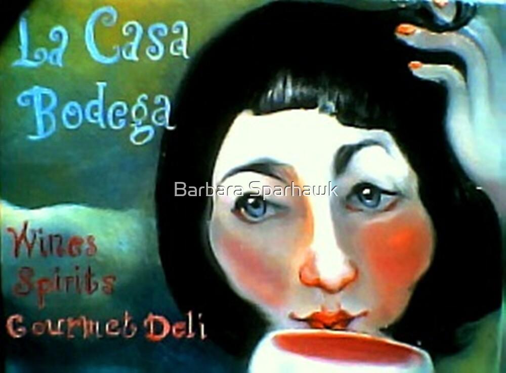 La Casa Bodega by Barbara Sparhawk