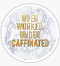 Überarbeitete unter CAFFINATED Sticker