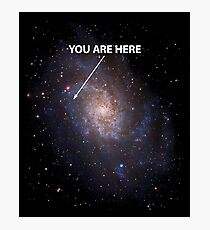 You Are Here Universe Galaxy Photographic Print