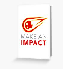 Time To Make An Impact Greeting Card