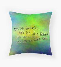 Bin ich verrückt... Throw Pillow