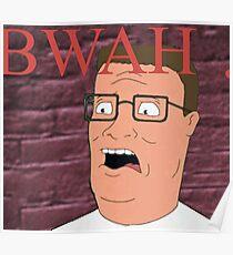 Hank Hill Bwah Poster