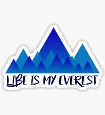 Libe Is My Everest Sticker