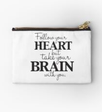 follow your heart but take your brain with you! Studio Pouch